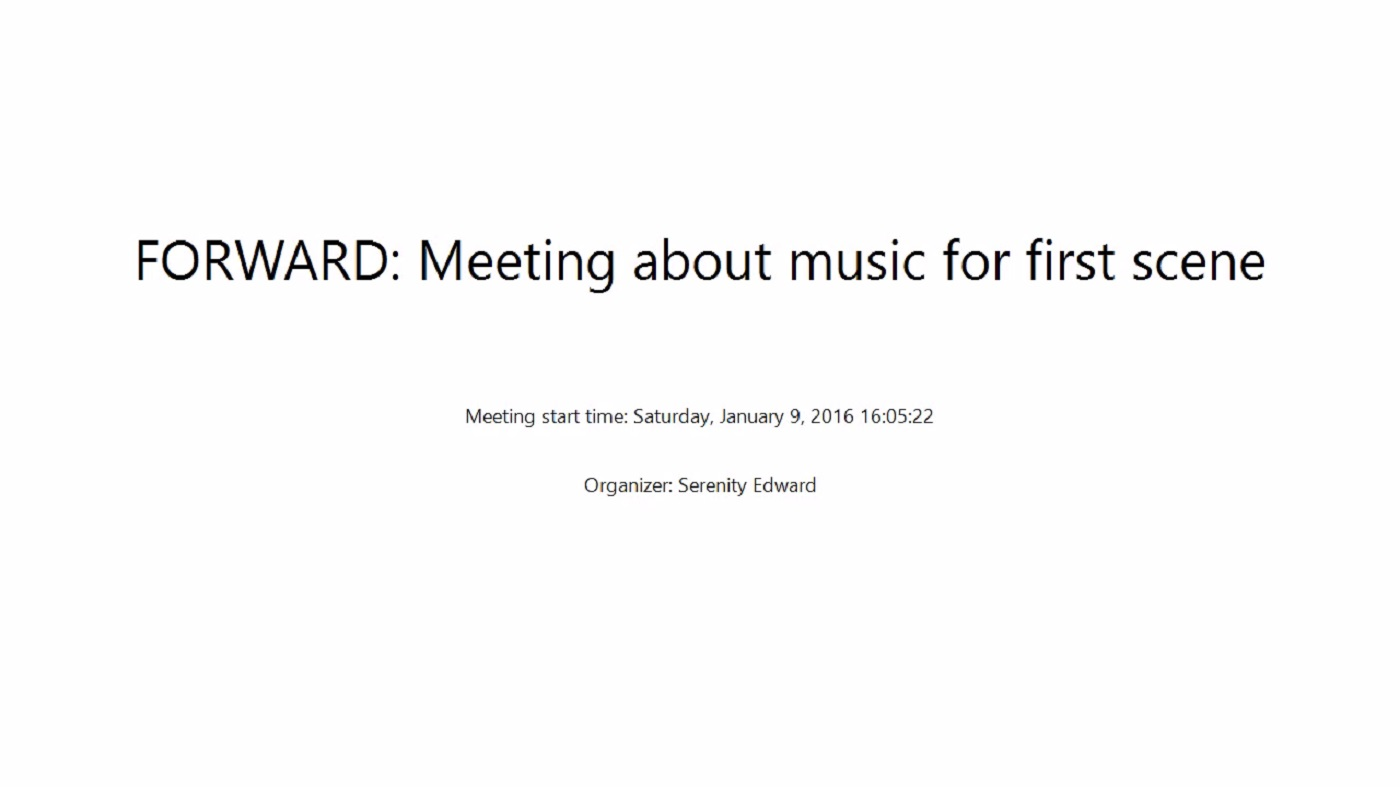 FORWARD: Meeting about music for first scene